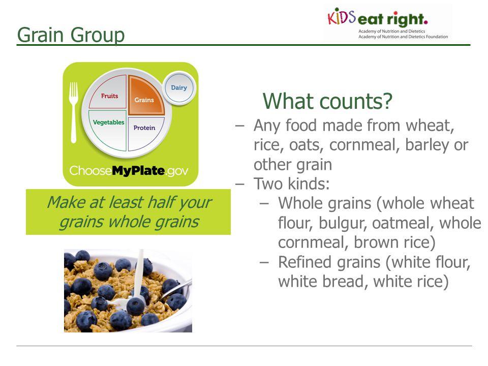Make at least half your grains whole grains