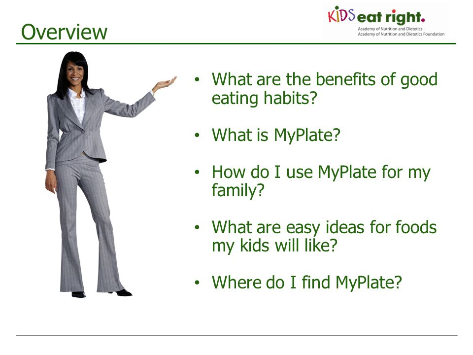 Overview What are the benefits of good eating habits What is MyPlate