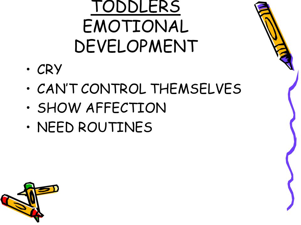 TODDLERS EMOTIONAL DEVELOPMENT