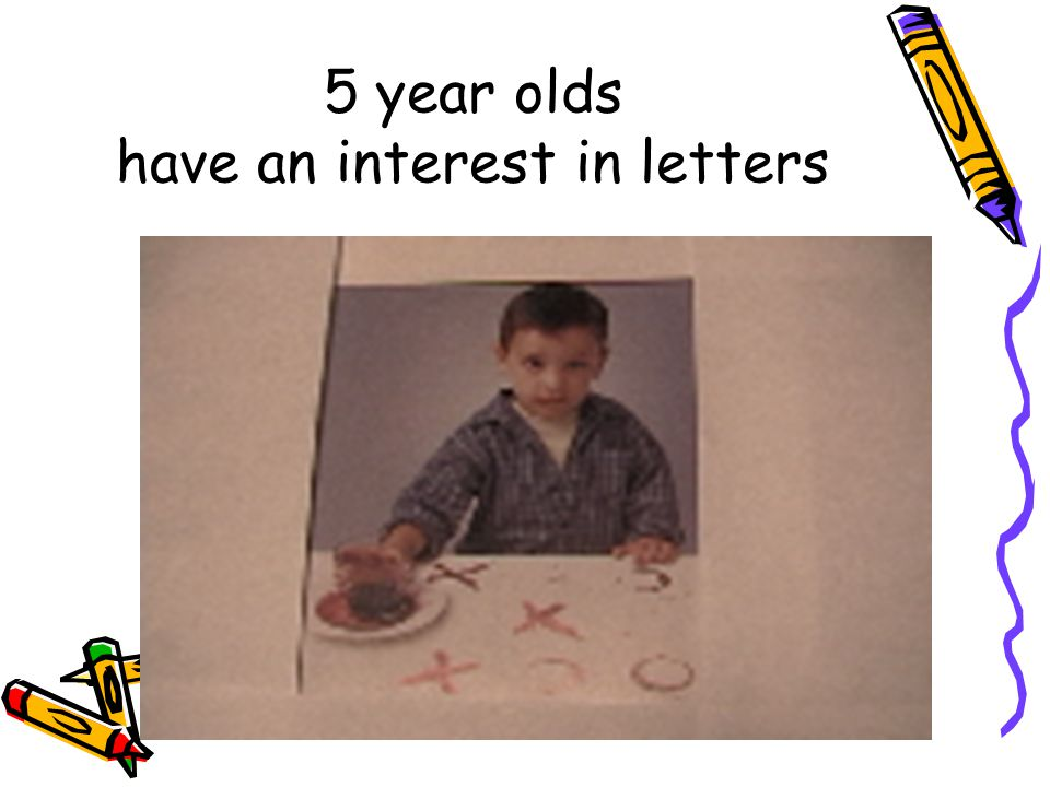 5 year olds have an interest in letters