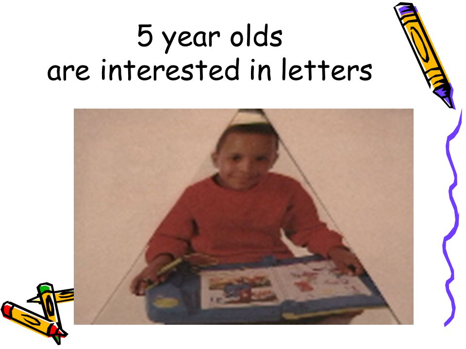 5 year olds are interested in letters