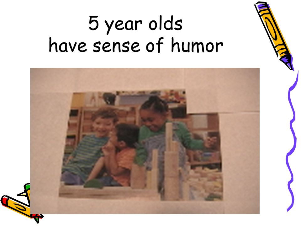 5 year olds have sense of humor