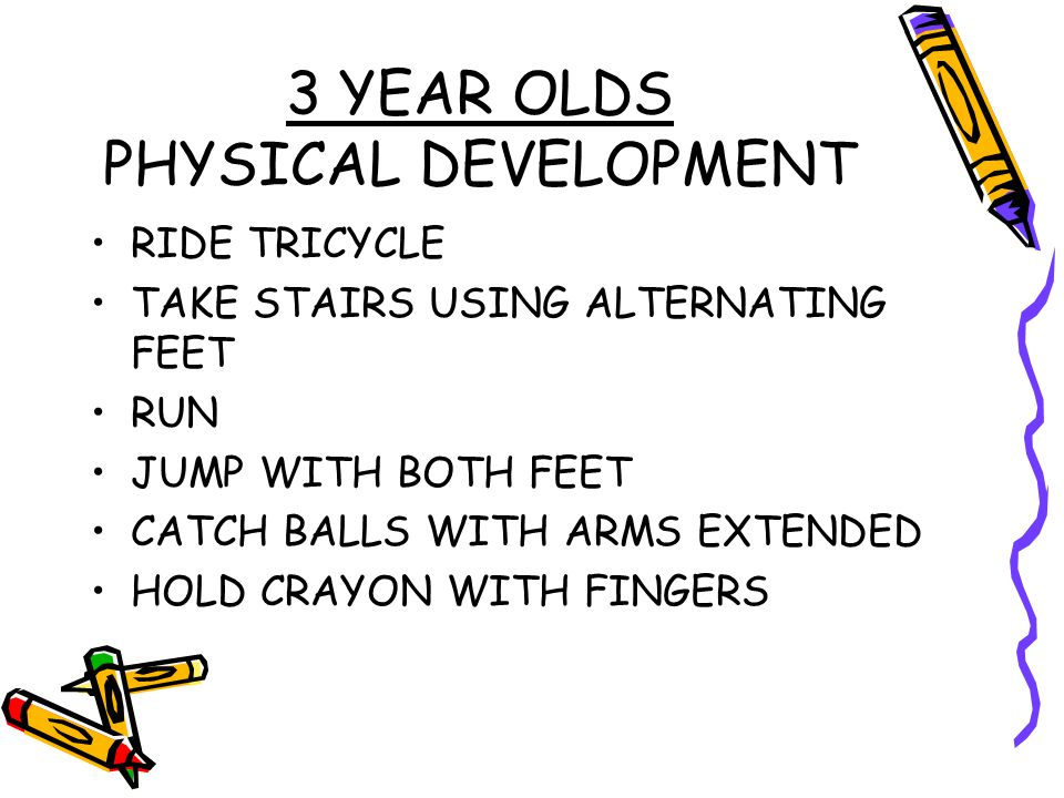 3 YEAR OLDS PHYSICAL DEVELOPMENT