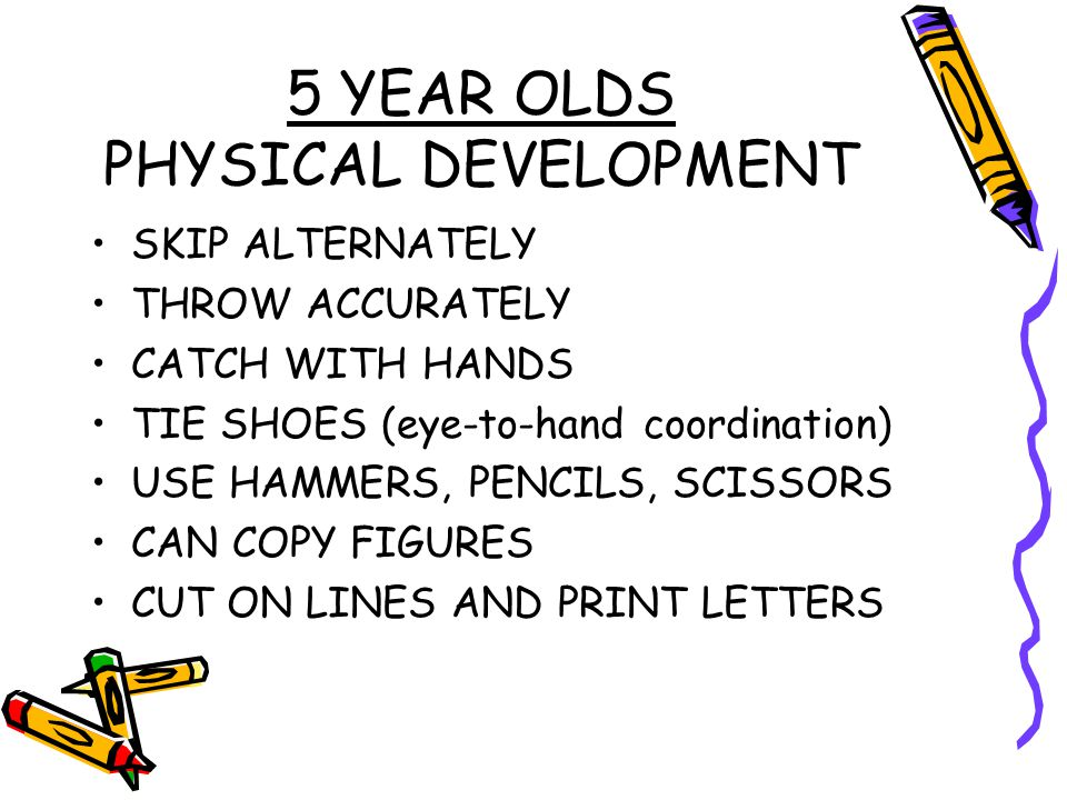 5 YEAR OLDS PHYSICAL DEVELOPMENT