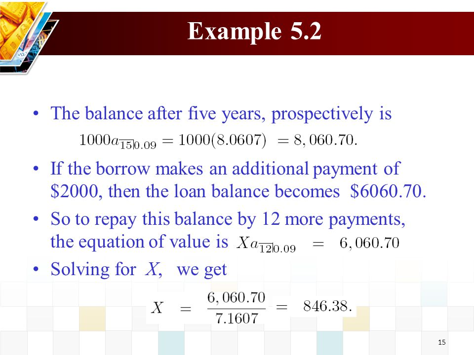 Example 5.2 The balance after five years, prospectively is