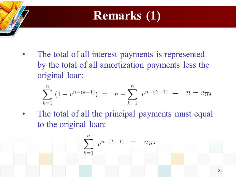Remarks (1) The total of all interest payments is represented by the total of all amortization payments less the original loan: