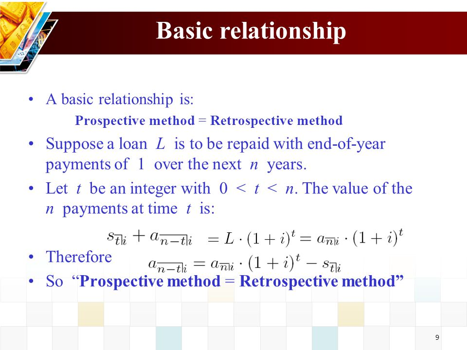 Basic relationship A basic relationship is: Prospective method = Retrospective method.