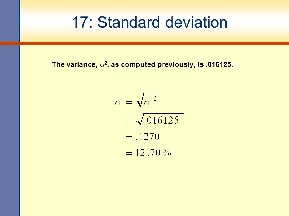 17: Standard deviation The variance, 2, as computed previously, is .016125.