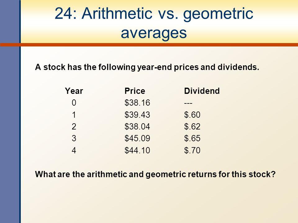 24: Arithmetic vs. geometric averages