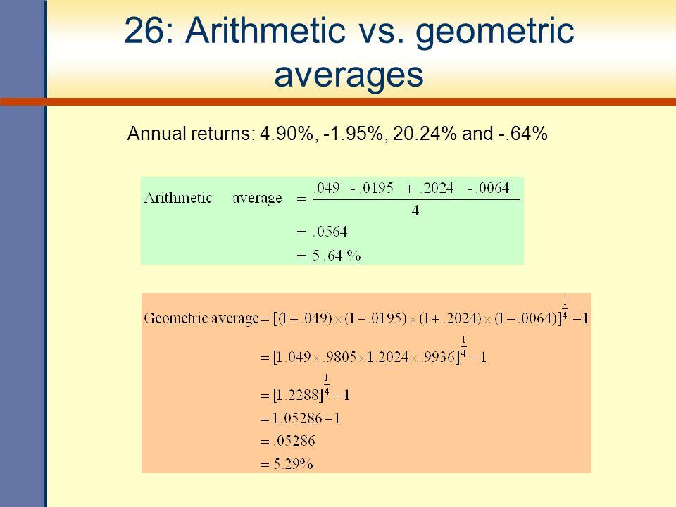 26: Arithmetic vs. geometric averages