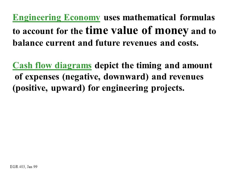 Engineering Economy uses mathematical formulas