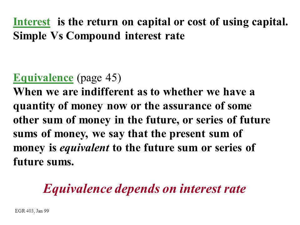 Equivalence depends on interest rate