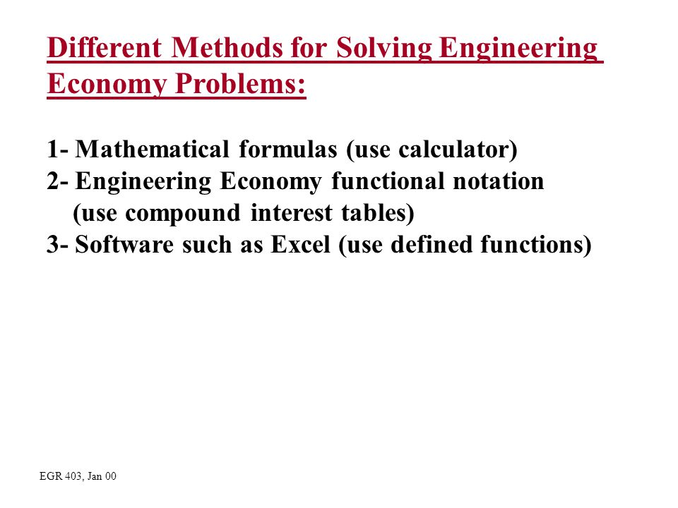 Different Methods for Solving Engineering Economy Problems: