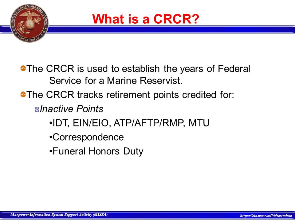 What is a CRCR The CRCR is used to establish the years of Federal Service for a Marine Reservist.