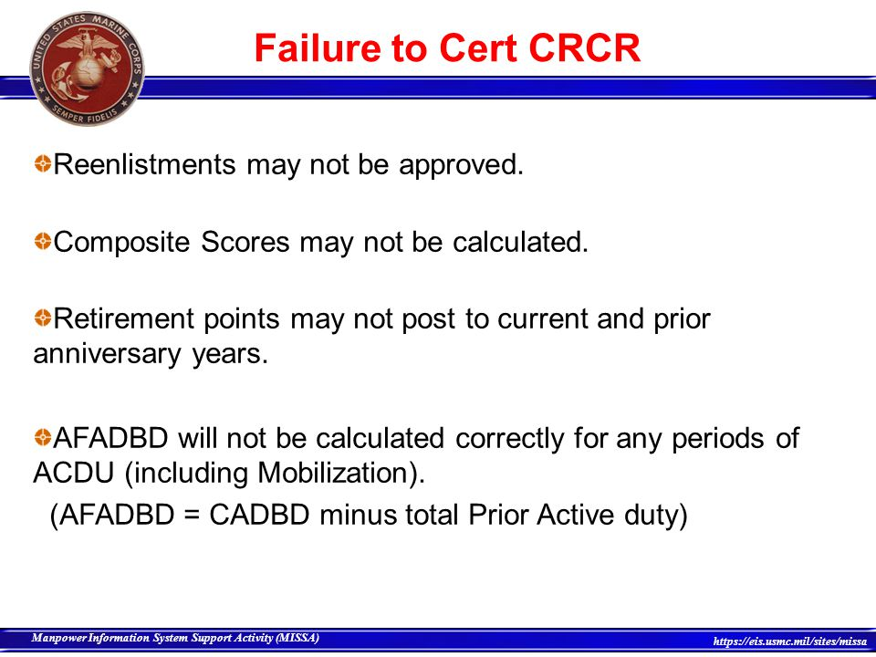 Failure to Cert CRCR Reenlistments may not be approved.
