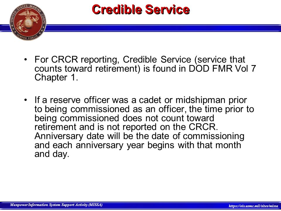 Credible Service For CRCR reporting, Credible Service (service that counts toward retirement) is found in DOD FMR Vol 7 Chapter 1.