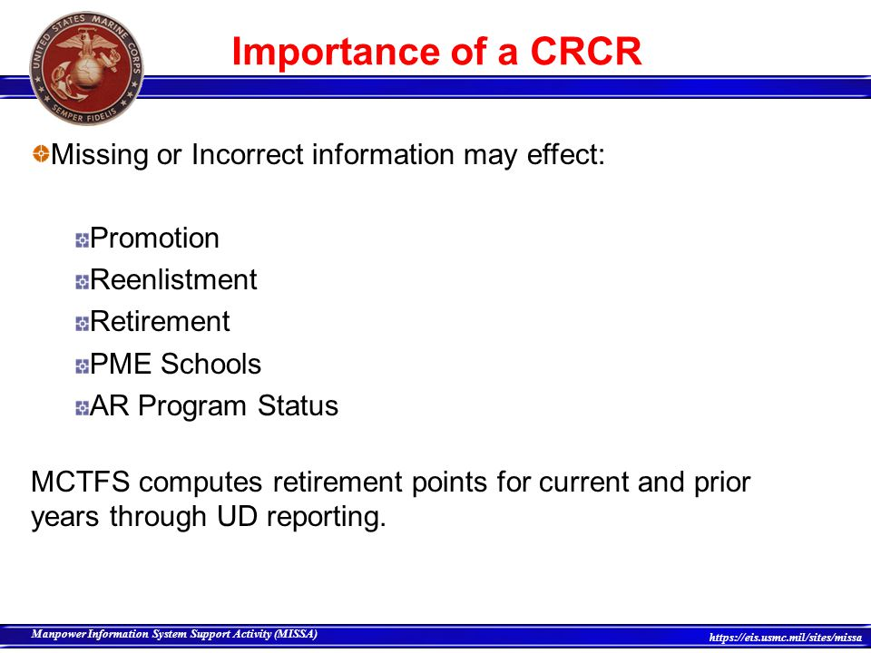 Importance of a CRCR Missing or Incorrect information may effect: