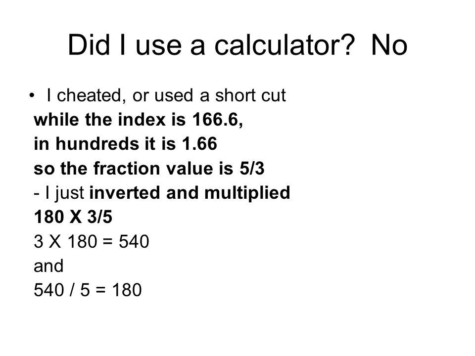 Did I use a calculator No