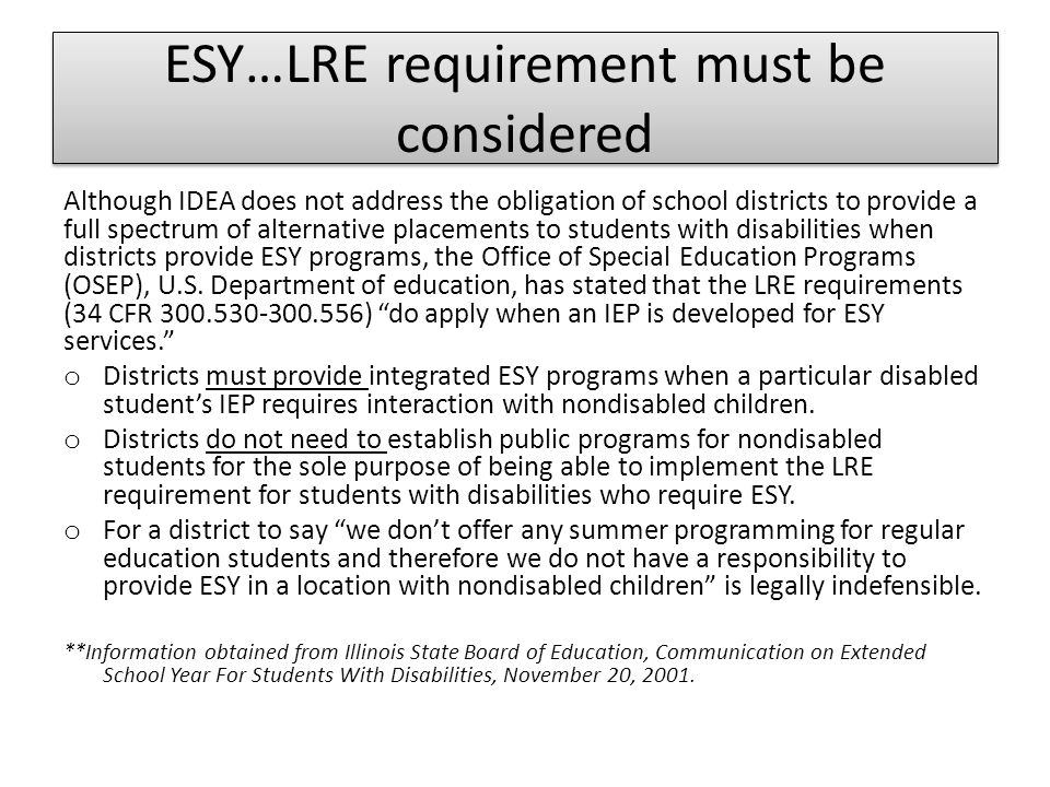 ESY…LRE requirement must be considered