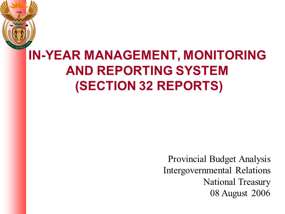 IN-YEAR MANAGEMENT, MONITORING AND REPORTING SYSTEM (SECTION 32 REPORTS)