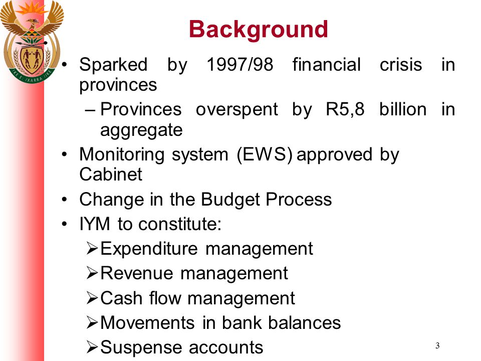 Background Sparked by 1997/98 financial crisis in provinces