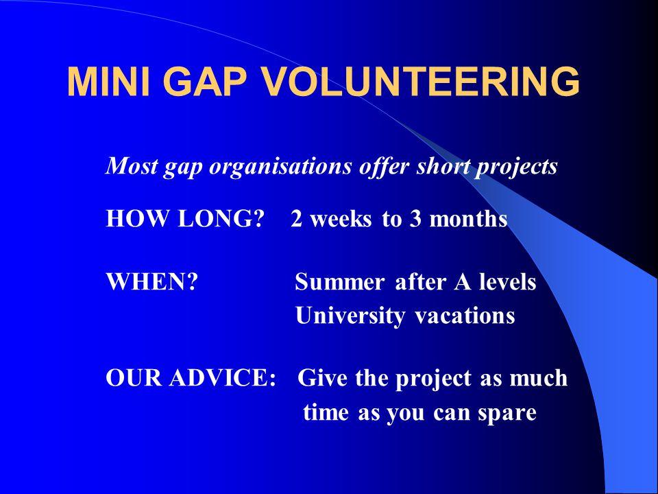 MINI GAP VOLUNTEERING Most gap organisations offer short projects
