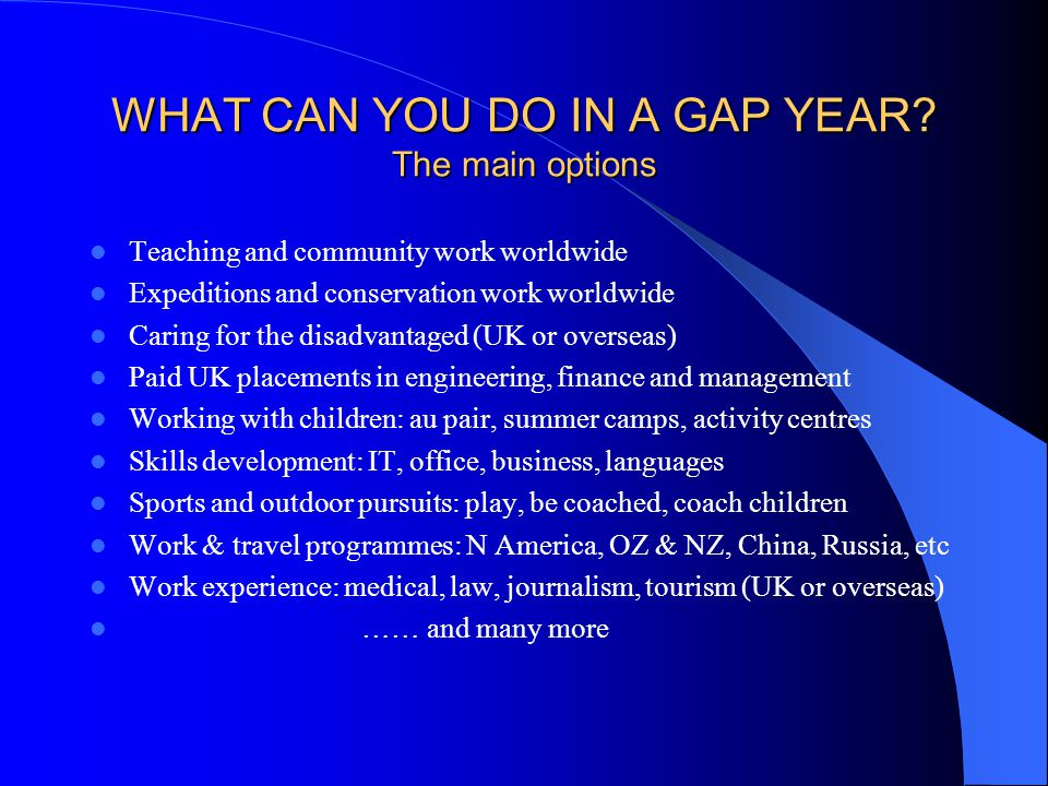 WHAT CAN YOU DO IN A GAP YEAR The main options