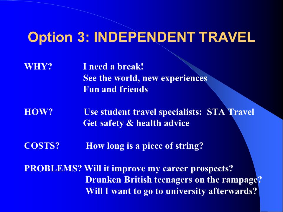 Option 3: INDEPENDENT TRAVEL