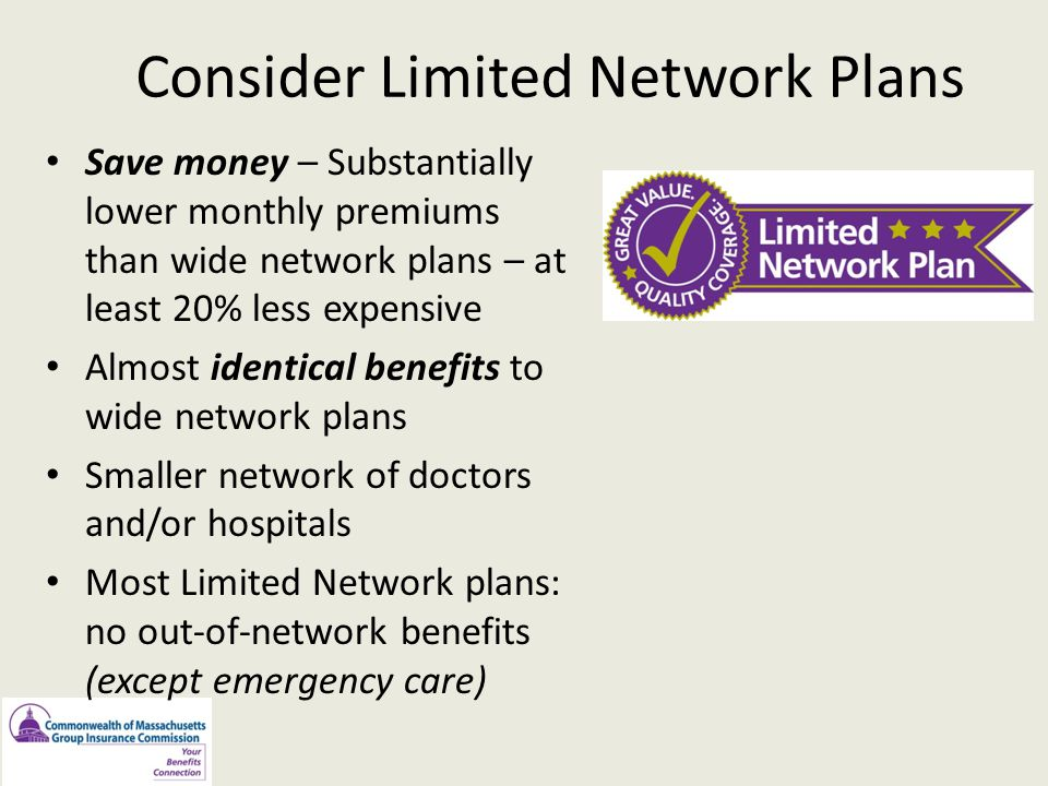 Consider Limited Network Plans