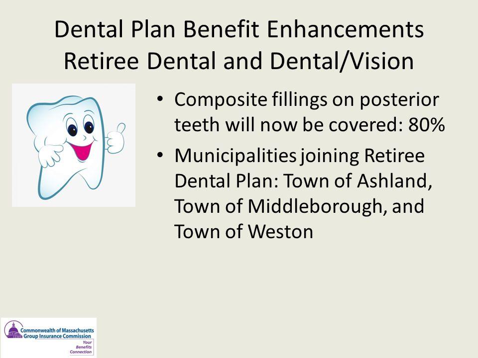 Dental Plan Benefit Enhancements Retiree Dental and Dental/Vision