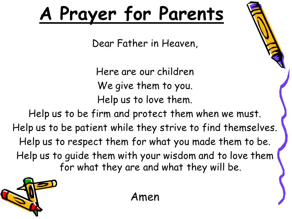 A Prayer for Parents Amen Dear Father in Heaven, Here are our children