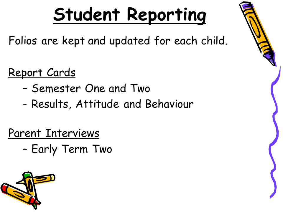 Student Reporting Folios are kept and updated for each child.