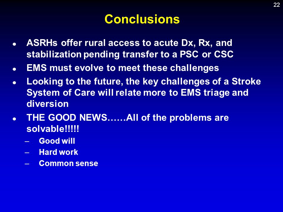 Conclusions ASRHs offer rural access to acute Dx, Rx, and stabilization pending transfer to a PSC or CSC.