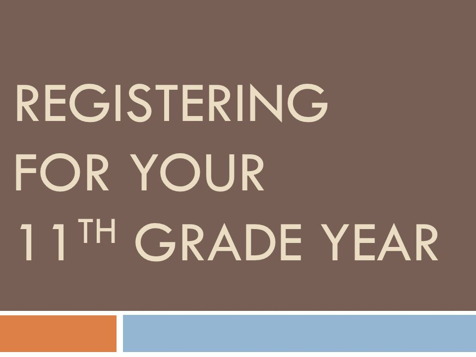 Registering for your 11th grade year