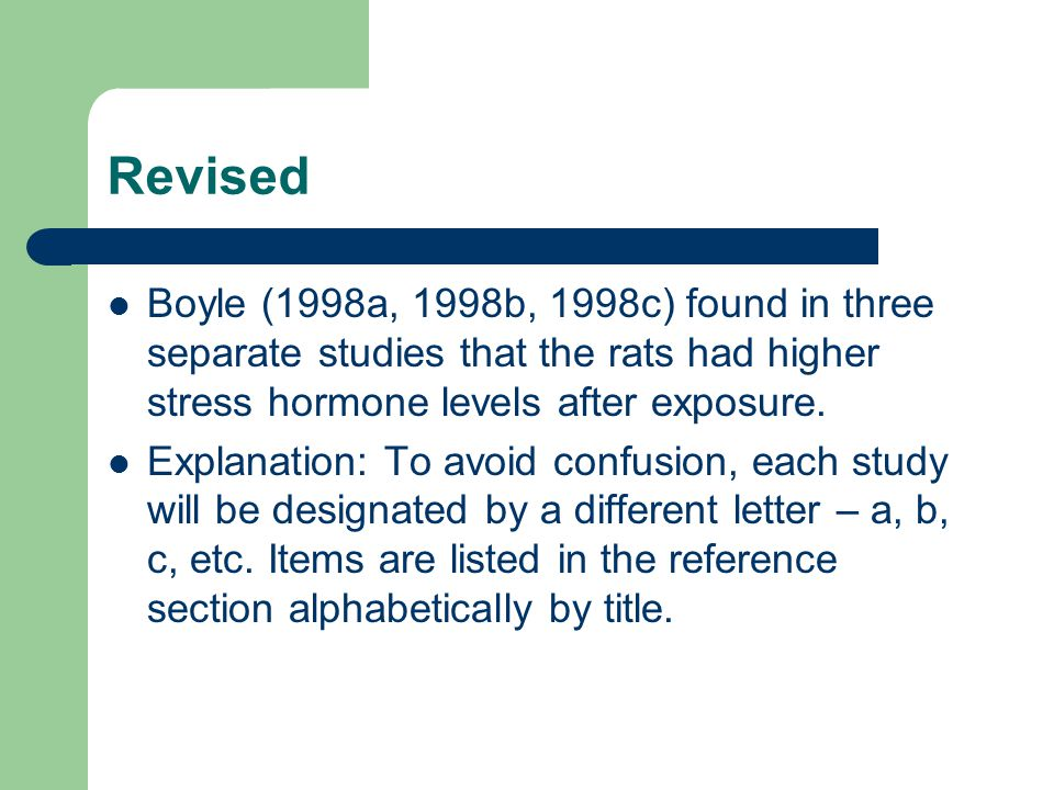 Revised Boyle (1998a, 1998b, 1998c) found in three separate studies that the rats had higher stress hormone levels after exposure.