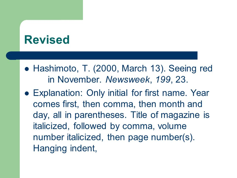 Revised Hashimoto, T. (2000, March 13). Seeing red in November. Newsweek, 199, 23.