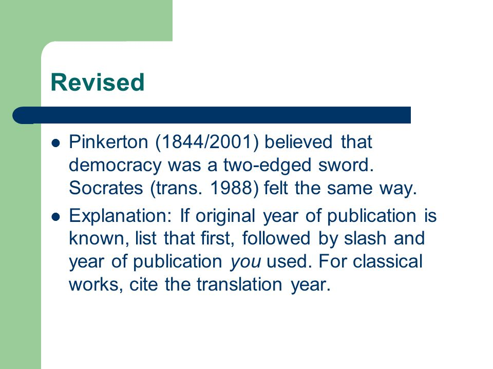 Revised Pinkerton (1844/2001) believed that democracy was a two-edged sword. Socrates (trans. 1988) felt the same way.