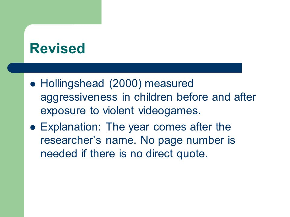 Revised Hollingshead (2000) measured aggressiveness in children before and after exposure to violent videogames.