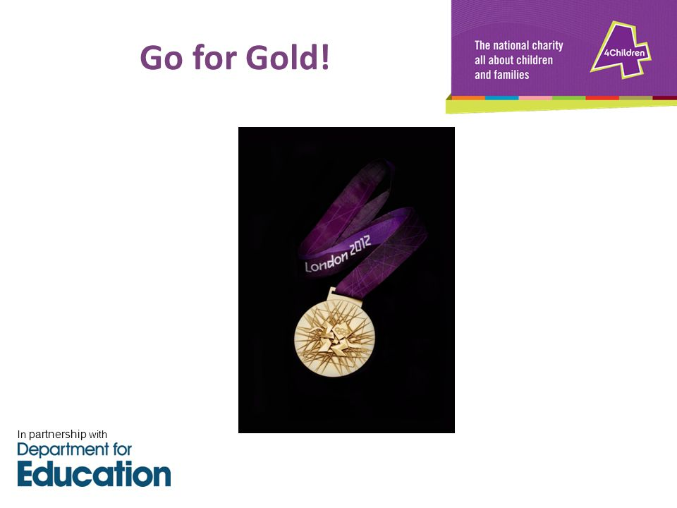 Go for Gold! In partnership with