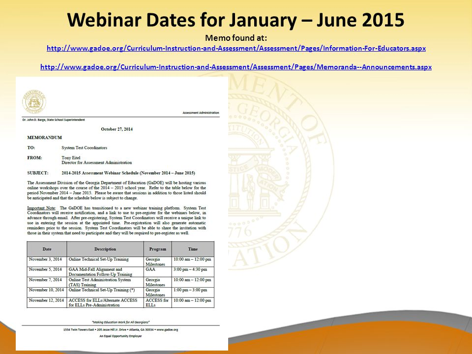 Webinar Dates for January – June 2015 Memo found at: http://www. gadoe