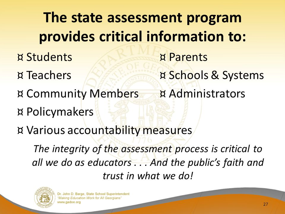 The state assessment program provides critical information to: