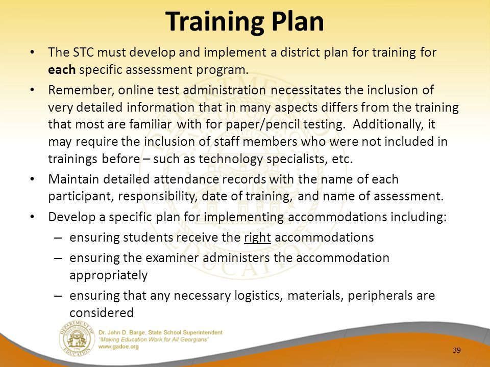 Training Plan The STC must develop and implement a district plan for training for each specific assessment program.