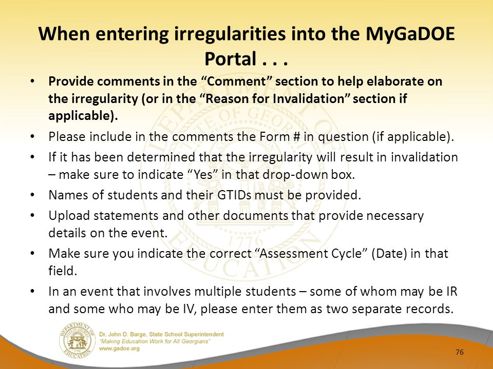 When entering irregularities into the MyGaDOE Portal . . .