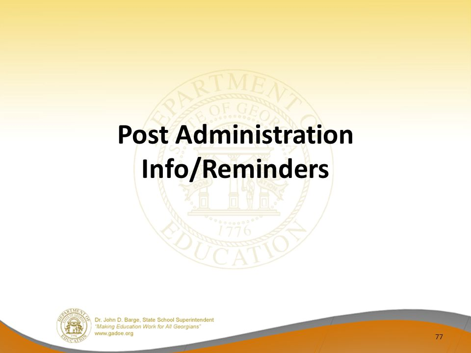 Post Administration Info/Reminders