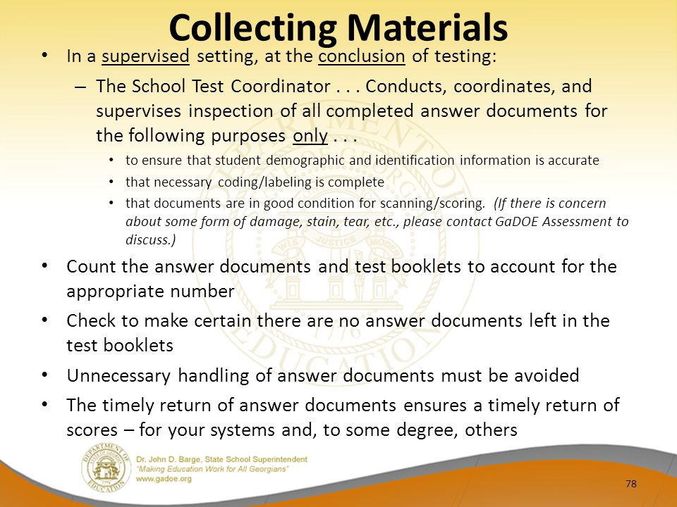 Collecting Materials In a supervised setting, at the conclusion of testing: