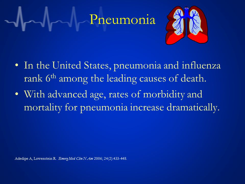Pneumonia In the United States, pneumonia and influenza rank 6th among the leading causes of death.