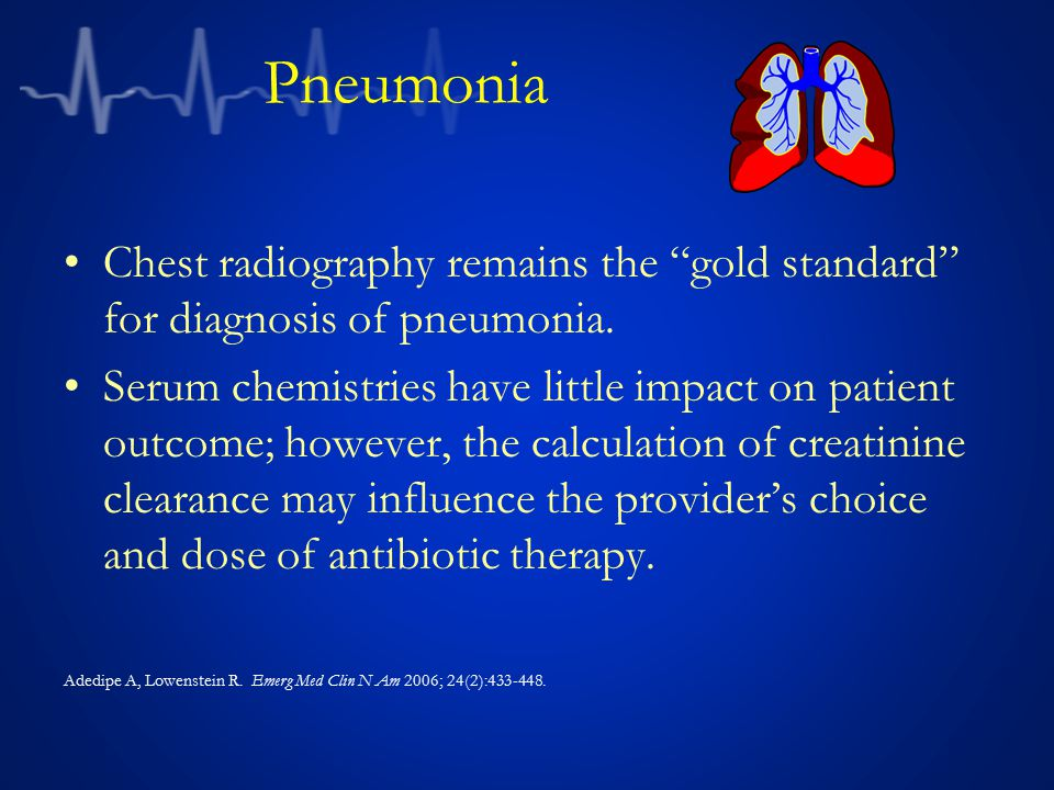 Pneumonia Chest radiography remains the gold standard for diagnosis of pneumonia.