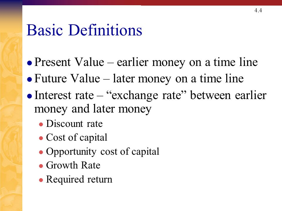 Future Values Suppose you invest $100 for one year at 10% per year. What is the future value in one year