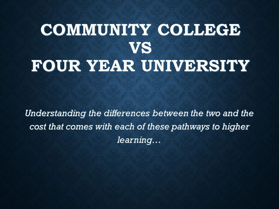 community college vs four year universities Community colleges in 21 states have added four-year bachelor's degree  programs in high-demand fields, for example, and those in california.