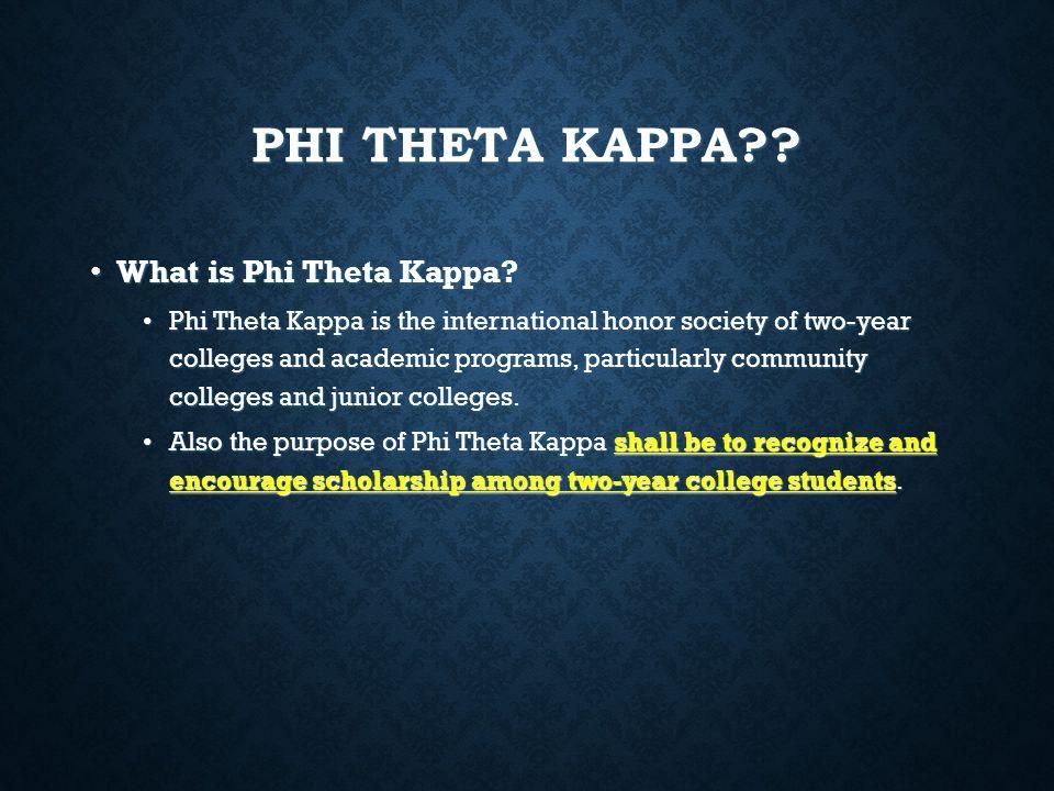 PHI THETA KAPPA What is Phi Theta Kappa